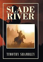 Slade River by Timothy Shambley