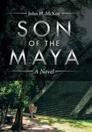 SON OF THE MAYA by John H. McKoy