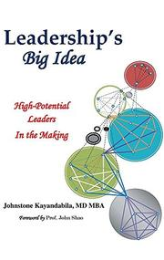 LEADERSHIP'S BIG IDEA by Johnstone Kayandabila