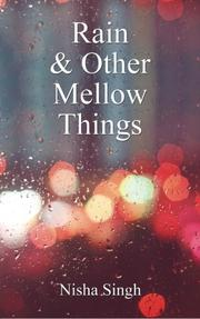 Rain & Other Mellow Things by Nisha Singh