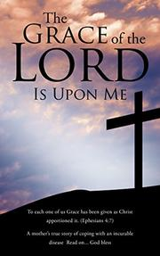 The Grace of the Lord Is Upon Me by Sithabile Dzingayi