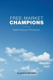 Free-Market Champions by Alistair Bryson