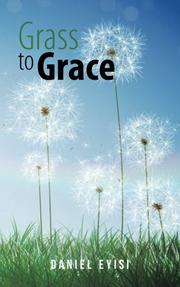 GRASS TO GRACE by Daniel Eyisi