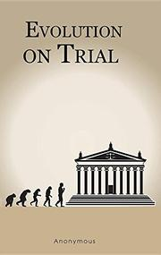 Evolution on Trial by Anonymous