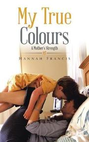 MY TRUE COLOURS by Hannah Francis