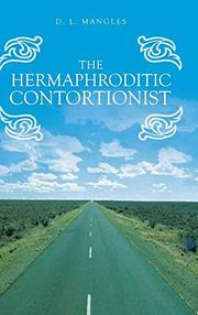 THE HERMAPHRODITIC CONTORTIONIST by D.L. Mangles