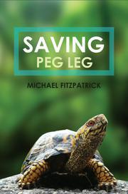 SAVING PEG LEG by Michael  Fitzpatrick