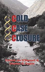 COLD CASE CLOSURE by Patrick  Ian O'Donnell
