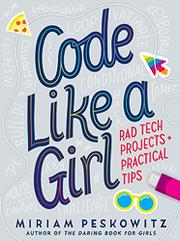 CODE LIKE A GIRL by Miriam Peskowitz