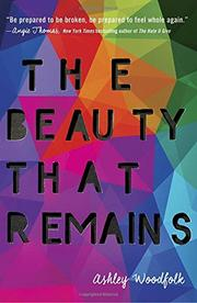 THE BEAUTY THAT REMAINS by Ashley Woodfolk