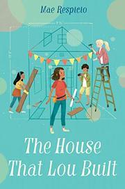 THE HOUSE THAT LOU BUILT by Mae Respicio