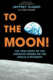 TO THE MOON! by Jeffrey Kluger