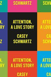 ATTENTION by Casey Schwartz