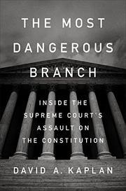 THE MOST DANGEROUS BRANCH by David A. Kaplan