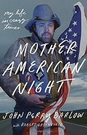 MOTHER AMERICAN NIGHT by John Perry Barlow