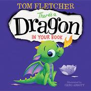 THERE'S A DRAGON IN YOUR BOOK by Tom Fletcher