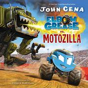 ELBOW GREASE VS. MOTOZILLA by John Cena
