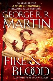 FIRE & BLOOD by George R.R. Martin