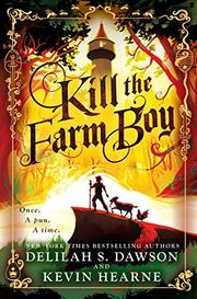 KILL THE FARM BOY by Delilah S. Dawson