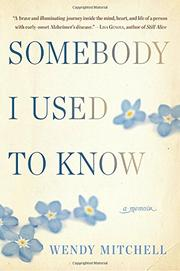 SOMEBODY I USED TO KNOW by Wendy Mitchell
