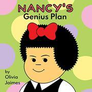 NANCY'S GENIUS PLAN by Olivia Jaimes
