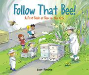 FOLLOW THAT BEE! by Scot Ritchie