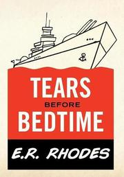TEARS BEFORE BEDTIME by E.R. Rhodes