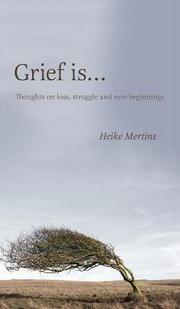 GRIEF IS... by Heike   Mertins