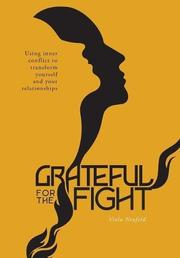 GRATEFUL FOR THE FIGHT by Viola  Neufeld