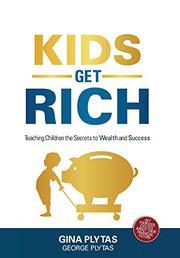 KIDS GET RICH by Gina  Plytas