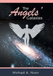 THE ANGELS' GALAXIES by Mohad A.  Noor