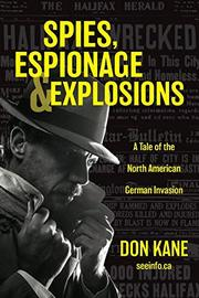 SPIES, ESPIONAGE & EXPLOSIONS by Don  Kane