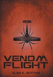 VENOM FLIGHT by Alan E. Sutton