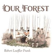 OUR FOREST by Robert Loeffler  Frank