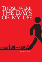 THOSE WERE THE DAYS OF MY LIFE by P.R.  Beaudoin