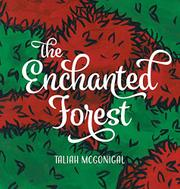 THE ENCHANTED FOREST by Taliah   McGonigal