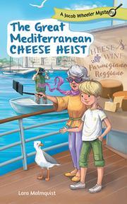 THE GREAT MEDITERRANEAN CHEESE HEIST by Lara  Malmqvist