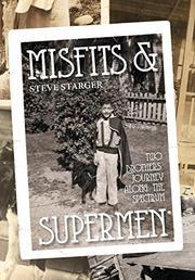 MISFITS & SUPERMEN by Steve  Starger