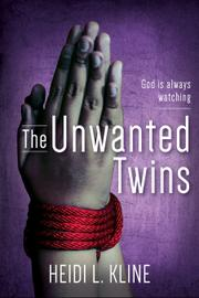 THE UNWANTED TWINS by Heidi L.  Kline
