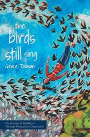 THE BIRDS STILL SING by Grace Tallman