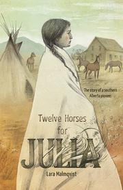 TWELVE HORSES FOR JULIA by Lara  Malmqvist