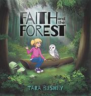 FAITH AND THE FOREST by Tara  Bushby