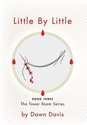 LITTLE BY LITTLE by Dawn Davis
