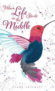 WHEN LIFE STARTS IN THE MIDDLE by Trudy  Chiswell