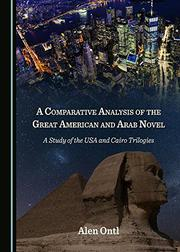 A COMPARATIVE ANALYSIS OF THE GREAT AMERICAN AND ARAB NOVEL by Alen  Ontl