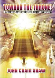 Toward the Throne! by John Craig Shaw