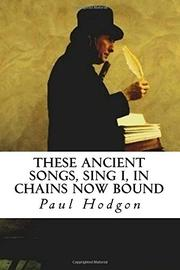 These Ancient Songs, Sing I, In Chains Now Bound by Paul  Hodgon