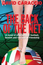 THE BACK OF THE NET by David Caraccio