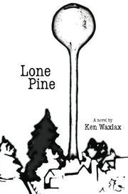 Lone Pine by Ken Waxlax