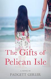 THE GIFTS OF PELICAN ISLE by Padgett Gerler